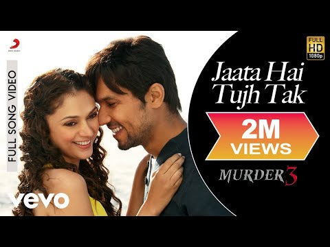 Pritam - Jaata Hai Tujh Tak Video | Murder 3 | Randeep Aditi