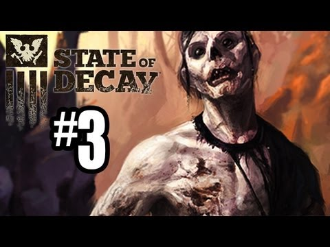 State of Decay Gameplay Walkthrough - Part 3 - ARE WE GONNA DIE?!? (Xbox 360 Gameplay HD)