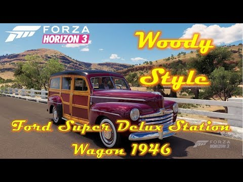 Машина из дерева - Ford Super Delux Station Wagon (1946) обзор Forza Horizon 3