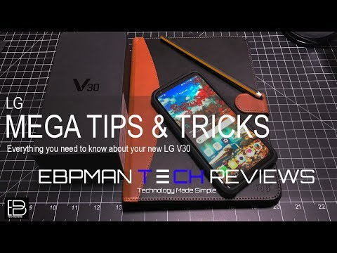 Ultimate Mega List of Tips and Tricks for the LG V30!