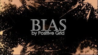 "Positive Grid ""BIAS"" review"