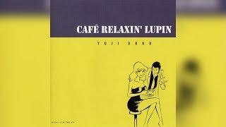 Download Lagu Yuji Ohno - Café Relaxin' Lupin [FULL ALBUM] Gratis STAFABAND
