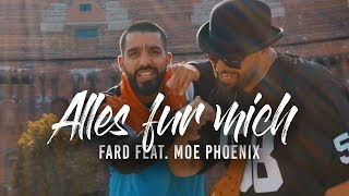 Fard & Moe Phoenix - ALLES FÜR MICH (Official Video)