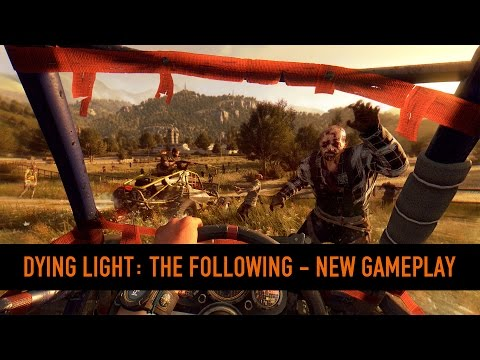 Dying Light: The Following | New Gameplay