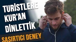 Türkiye'deki Turistlere Kur'an-ı Kerim Dinlettik - ŞAŞIRTICI SOSYAL DENEY