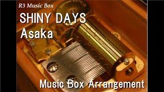 "SHINY DAYS/Asaka [Music Box] (Anime ""Laid-Back Camp"" OP)"