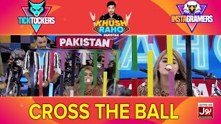 Cross The Ball | Khush Raho Pakistan Instagramers Vs Tick Tockers | Faysal Quraishi
