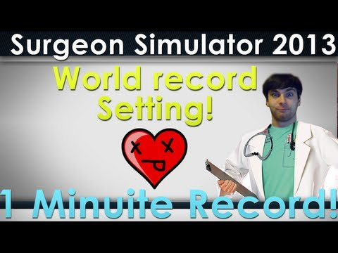 Surgeon Simulator 2013 World Record 59 Second Heart Transplant Wintergore (Update - 28 seconds)