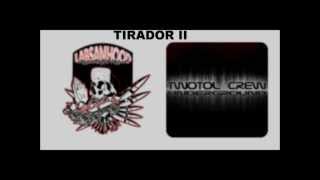 Tirador II - Labsan Hood Productions | Twotol Crew Underground
