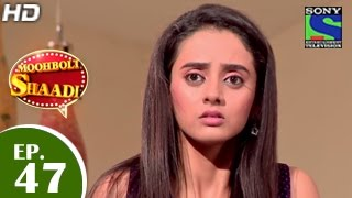 Mooh Boli Shaadi - मुह बोली शादी - Episode 47 - 5th May 2015