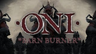 ONI - Barn Burner (Lyric video)