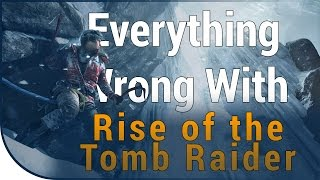 GAME SINS | Everything Wrong With Rise Of The Tomb Raider