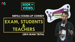Exam, Student  And Teachers   Nepali Stand-up Comedy   Lekh Mani Trital   Nep-Gasm Comedy