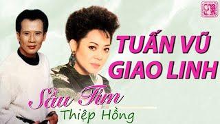 Sầu Tím Thiệp Hồng TUẤN VŨ GIAO LINH - Song Ca Nhạc Vàng Xưa Để Đời