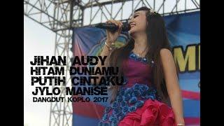 Jihan Audy - Hitam Duniamu Putih Cintaku (Dangdut Koplo 2017)