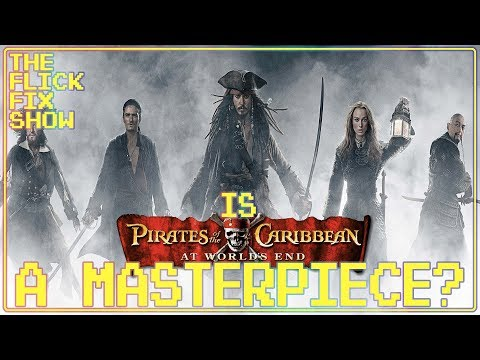 """Is """"Pirates Of The Caribbean: At Worlds End"""" A Masterpiece?!?!?"""