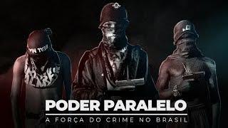 Poder paralelo - A Força do Crime no Brasil