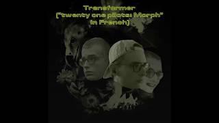 "Alexish - Transformer (""twenty one pilots: Morph"" in French)"