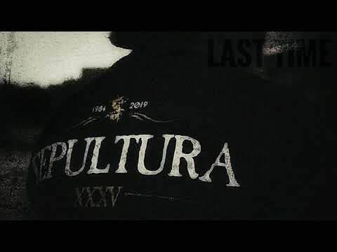 Download  SEPULTURA - Last Time AUDIO Gratis, download lagu terbaru
