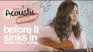 Before It Sinks In by Moira Dela Torre | Star Music Acoustic Sessions