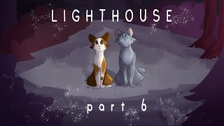 Lighthouse | Part 6 |