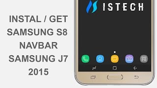 How to Get Samsung S8 Navbar Samsung J7 2015