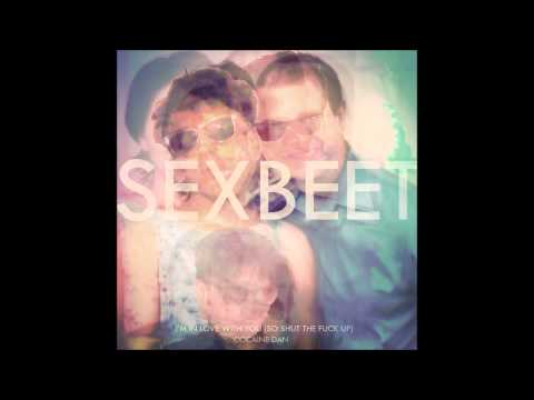 Sex Beet - I'm In Love With You (so Shut The Fuck Up) video