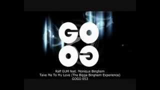 Ralf GUM feat. Monique Bingham - Take Me To My Love (The Bigga Bingham Experience) - GOGO 053
