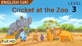 Cricket at the Zoo: Learn English UK with subtitles. Story for Children BookBox.com
