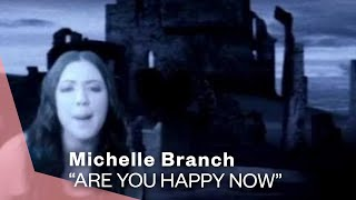 Watch Michelle Branch Are You Happy Now video