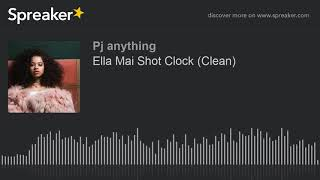 Ella Mai Shot Clock (Clean)