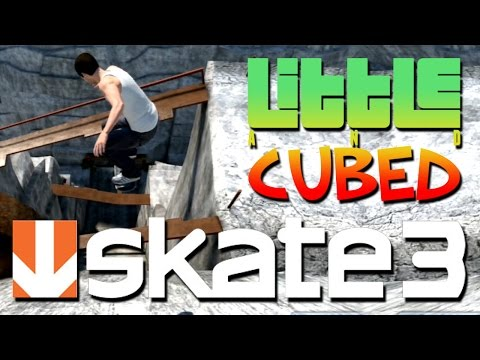 Little And Cubed: Skate 3 - Part 2