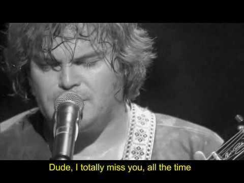 Tenacious D - Dude (I Totally Miss You)