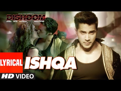 ISHQA Lyrical Video Song | DISHOOM | John Abraham | Varun Dhawan | Jacqueline Fernandez | Pritam