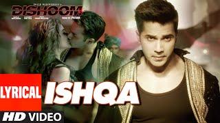 ISHQA Lyrical Video Song | DISHOOM | John Abraham | Varun Dhawan | Jacqueline Fernandez | Pritam