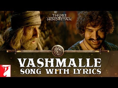 Lyrical: Vashmalle Full Song with Lyrics | Thugs Of Hindostan | Ajay-Atul | Amitabh Bhattacharya