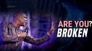 UNTIL YOU ARE GENUINELY BROKEN YOU CAN'T BE FRUITFUL| APOSTLE JOSHUA SELMAN