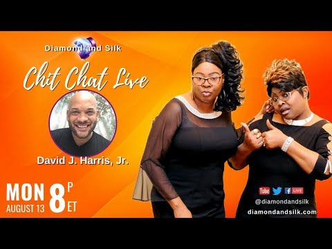"Diamond and Silk ""Chit Chat Live""   August 13, 2018   Guest, David J. Harris, Jr."