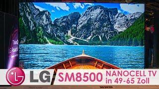 SM85 / SM8500 4K NanoCell TV auf der LG Roadshow 2019 (4K / 60p)