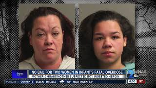 No bail for mother, grandmother charged in drug overdose death of 9-month-old