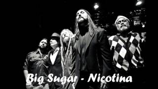 Watch Big Sugar Nicotina shes All That video