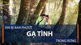 Khi bị bạn phượt gạ tình trong rừng | VTC