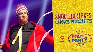 Snollebollekes - 'Links Rechts' // Foute Party 2018