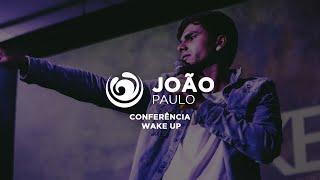 Conferência Wake Up // João Paulo