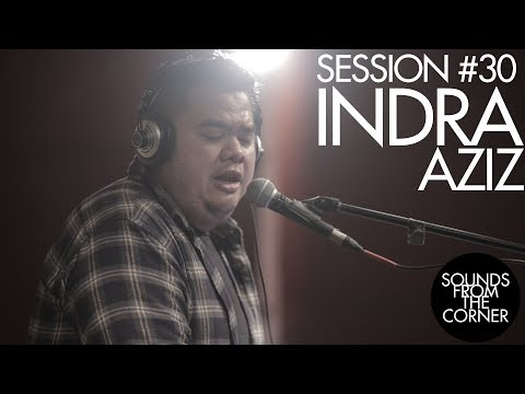 Sounds From The Corner : Session #30 Indra Aziz