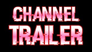 Channel Trailer [V2]...