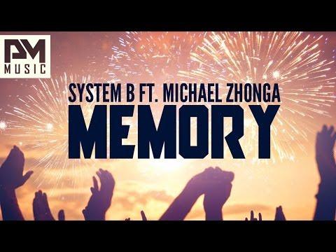 System B ft. Michael Zhonga - Memory