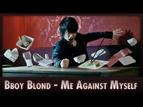 Me against Myself - Bboy Blond - JuBaFilms