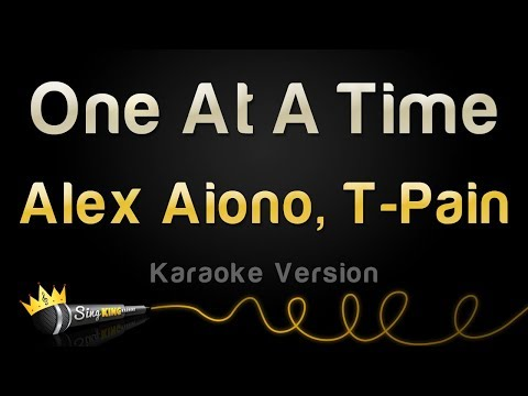 Alex Aiono, T-Pain - One At A Time (Karaoke Version)