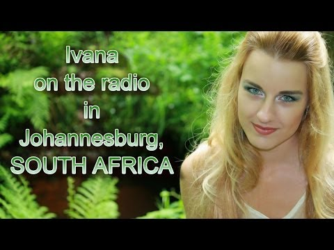 Ivana - On the Radio in SOUTH AFRICA (Johannesburg) - Fame Music Radio